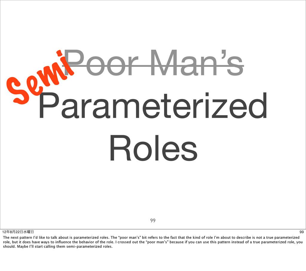 Poor Man's Parameterized Roles 99 Semi 99 128݄...