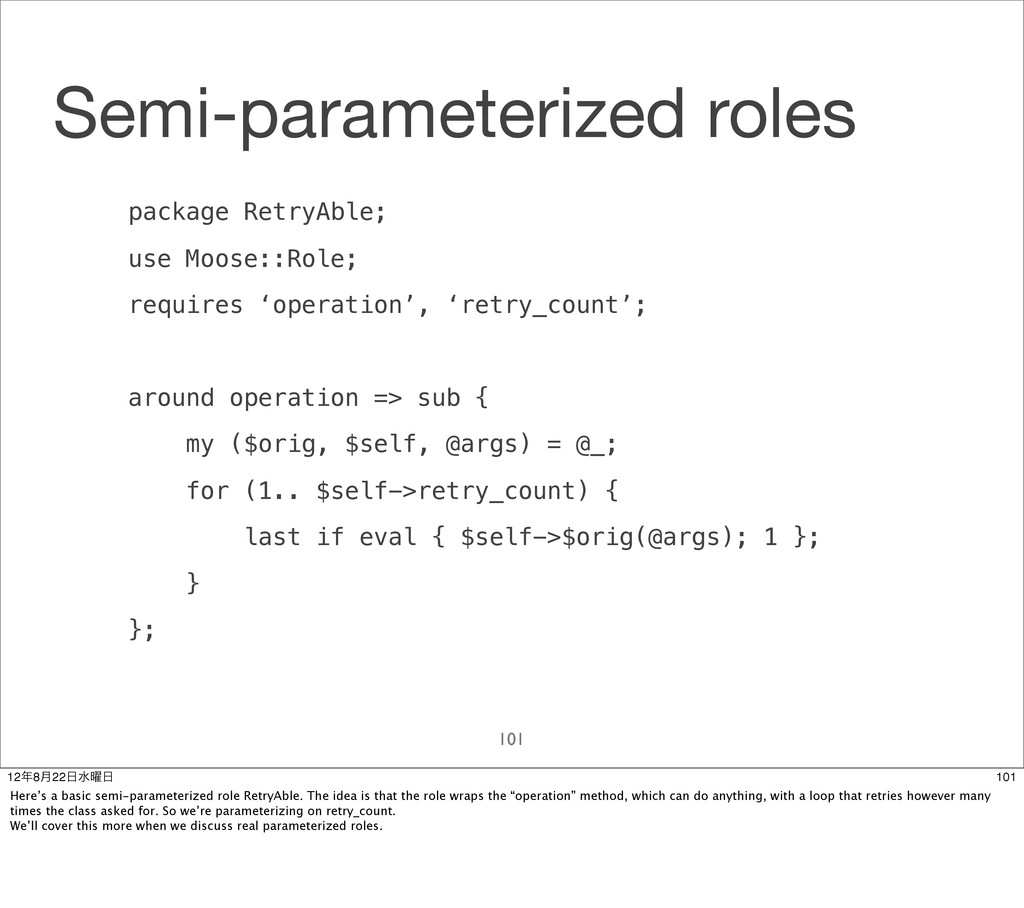 Semi-parameterized roles package RetryAble; use...