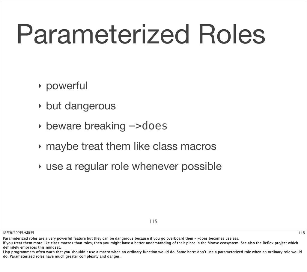 Parameterized Roles ‣ powerful ‣ but dangerous ...