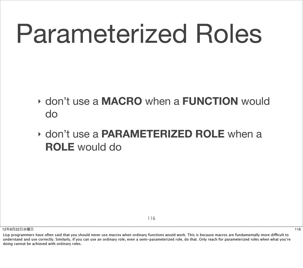 Parameterized Roles ‣ don't use a MACRO when a ...