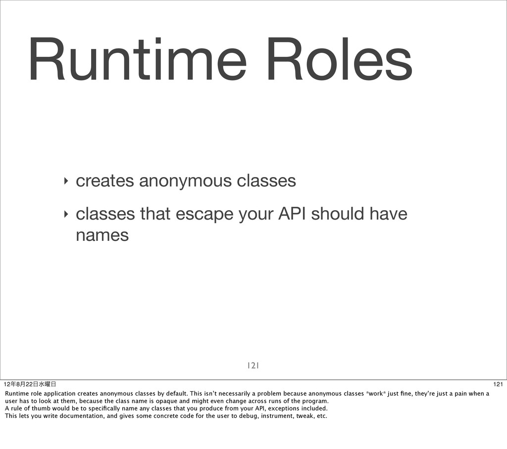 Runtime Roles ‣ creates anonymous classes ‣ cla...
