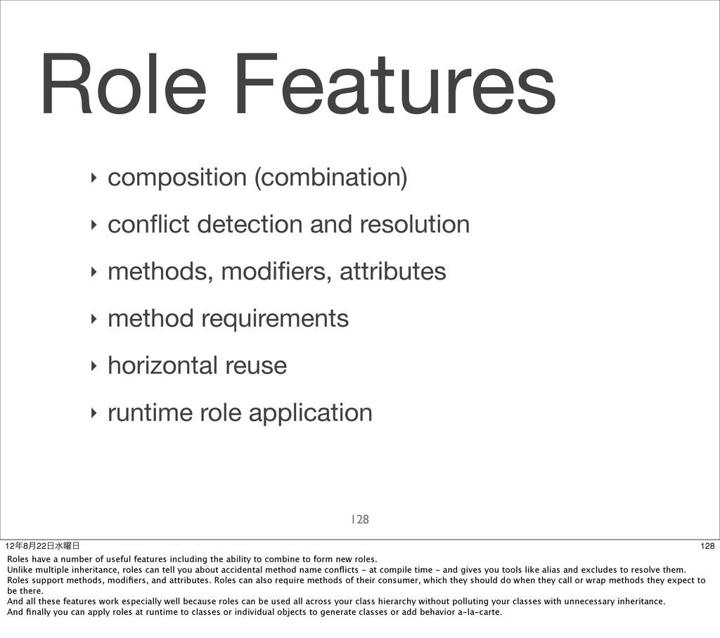Role Features ‣ composition (combination) ‣ con...