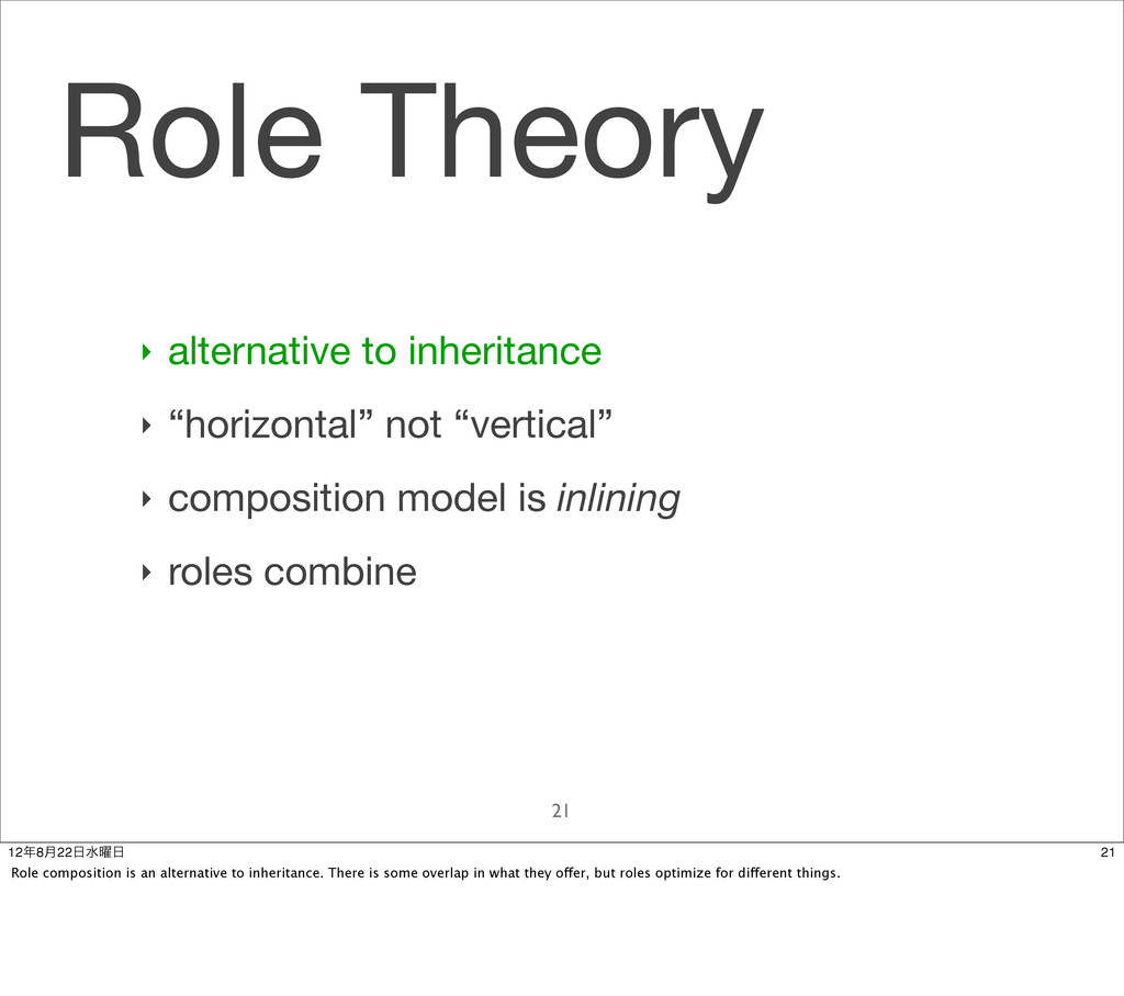 "Role Theory 21 ‣ alternative to inheritance ‣ ""..."