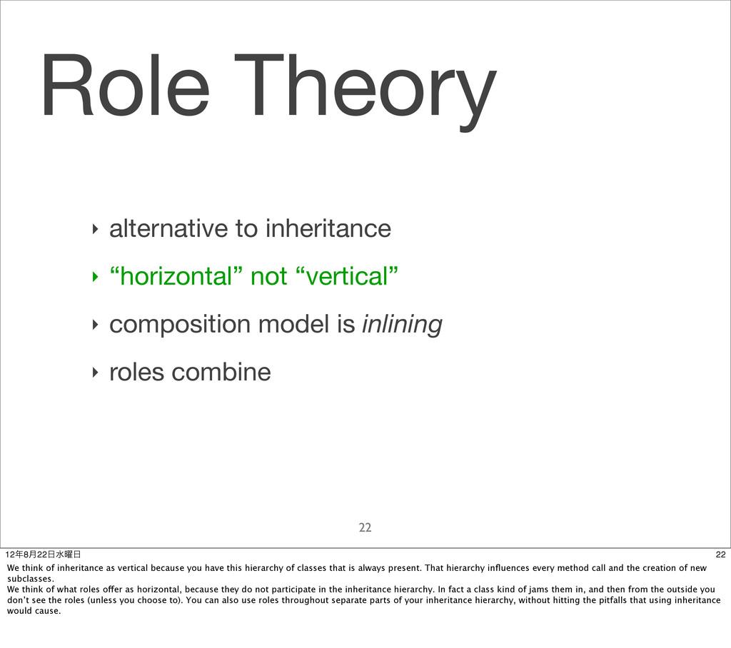 "Role Theory 22 ‣ alternative to inheritance ‣ ""..."