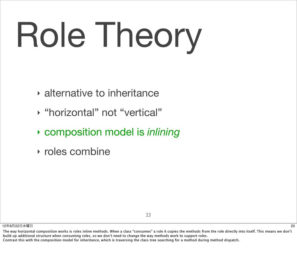 "Role Theory 23 ‣ alternative to inheritance ‣ ""..."