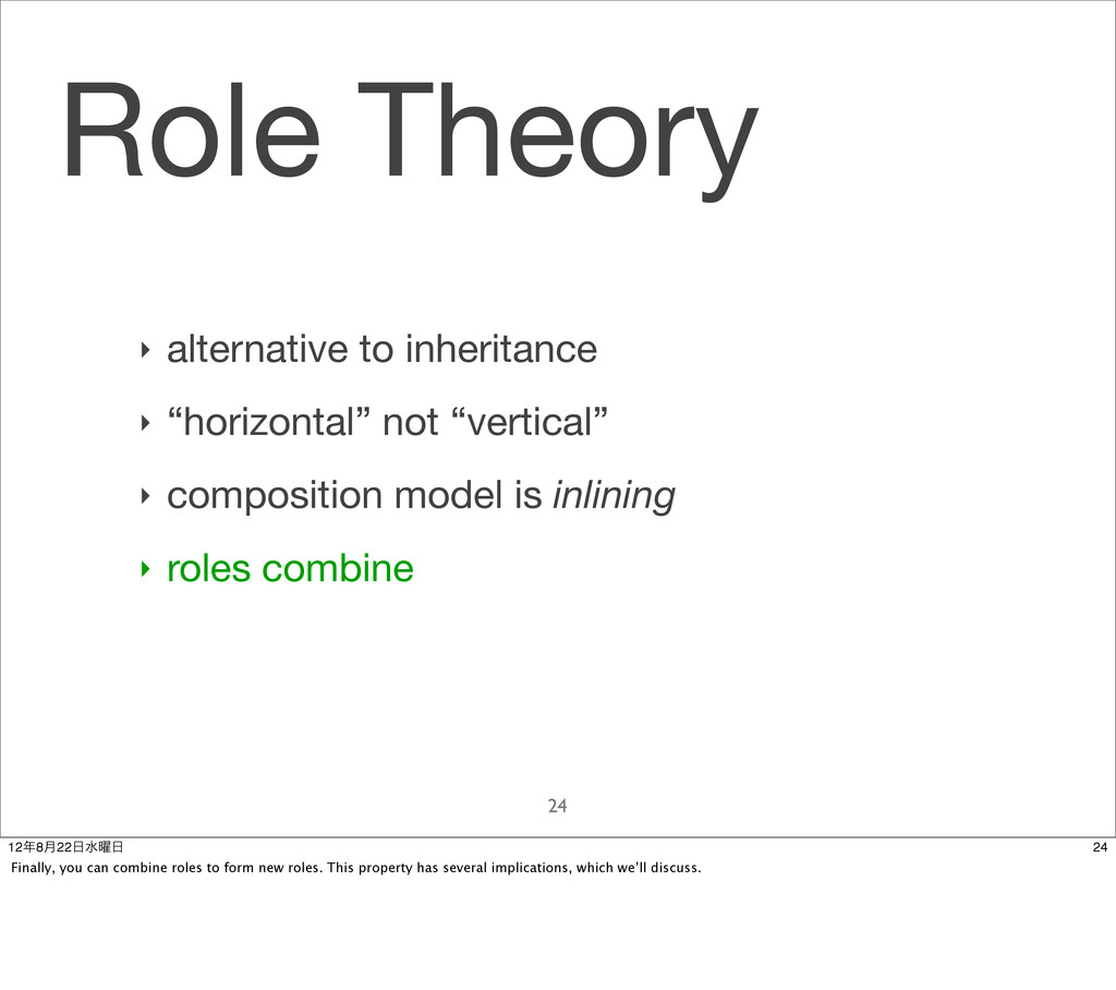 "Role Theory 24 ‣ alternative to inheritance ‣ ""..."
