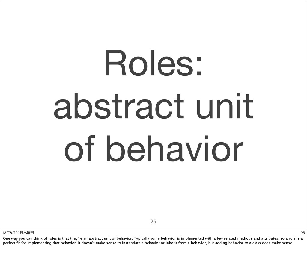 Roles: abstract unit of behavior 25 25 128݄22...