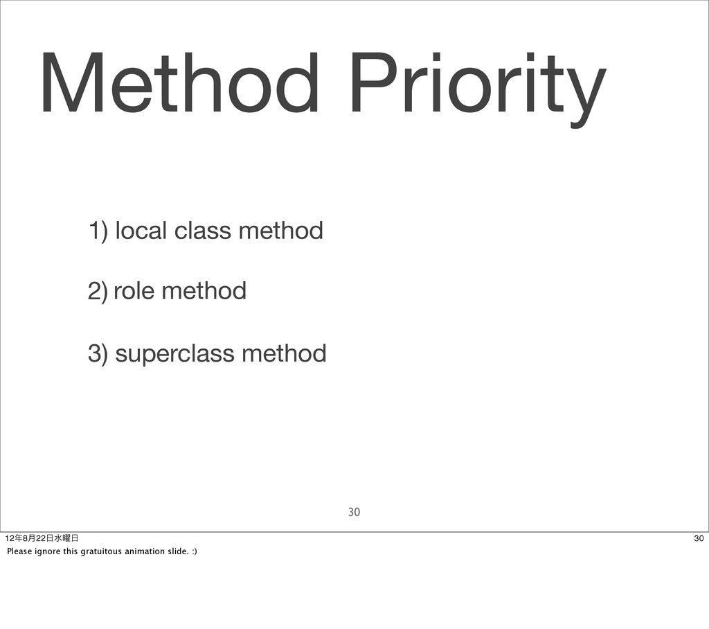 2) Method Priority 30 role method 1) local clas...