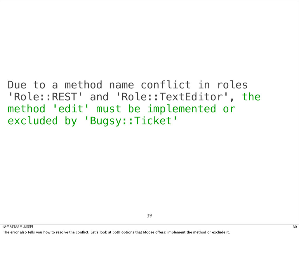 Due to a method name conflict in roles 'Role::R...