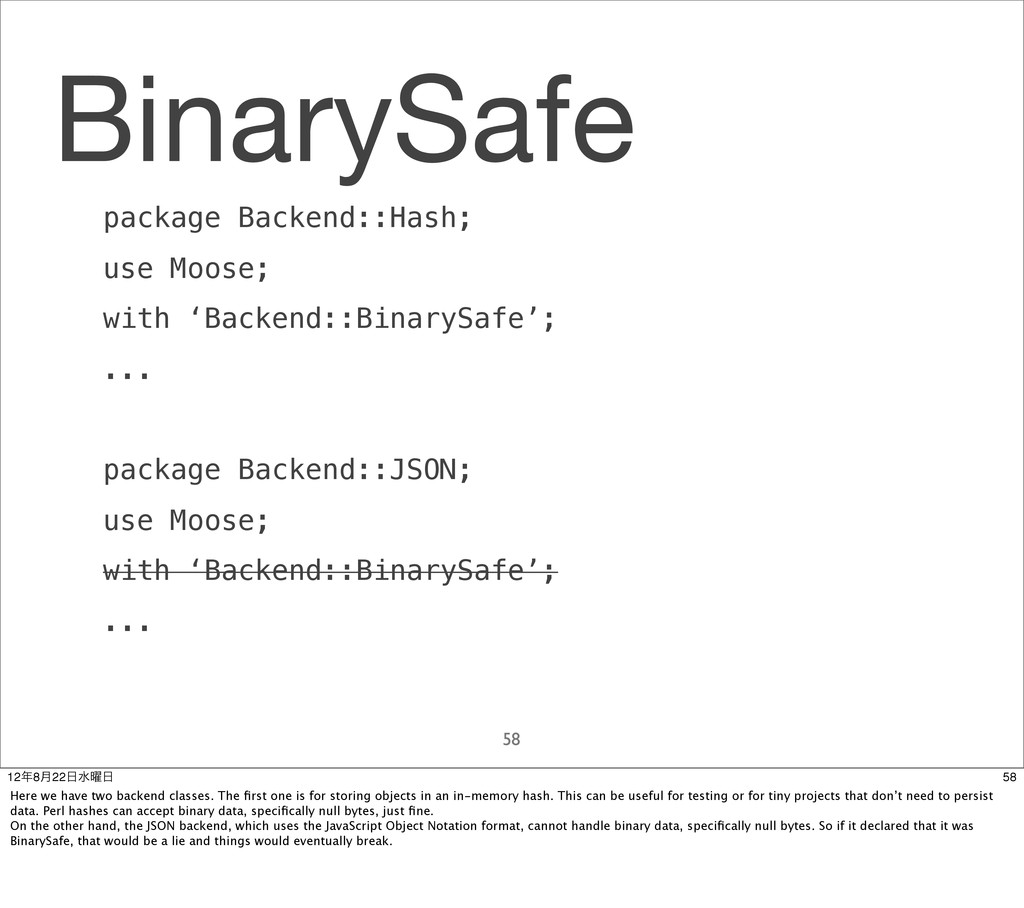 BinarySafe package Backend::Hash; use Moose; wi...