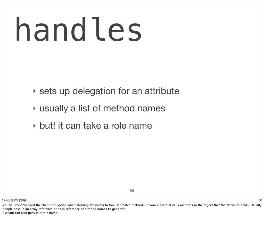 handles ‣ sets up delegation for an attribute ‣...