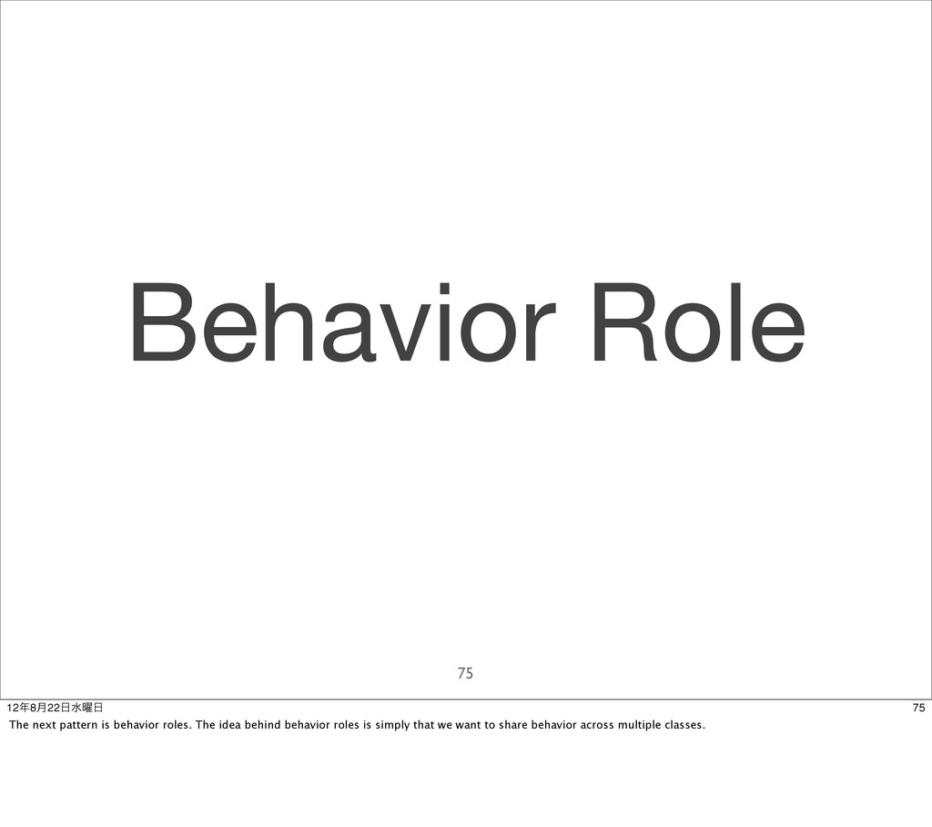 Behavior Role 75 75 128݄22ਫ༵ The next patter...