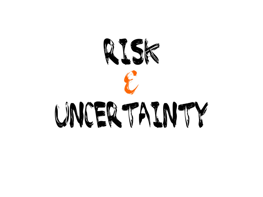 RISK & uncertainty