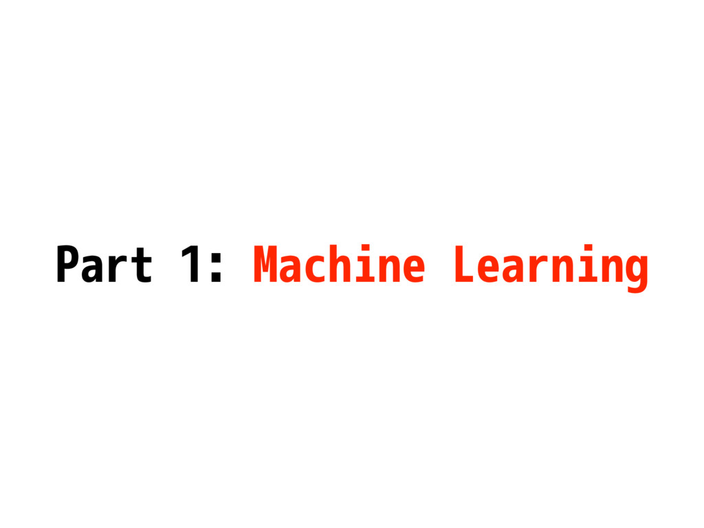 Part 1: Machine Learning