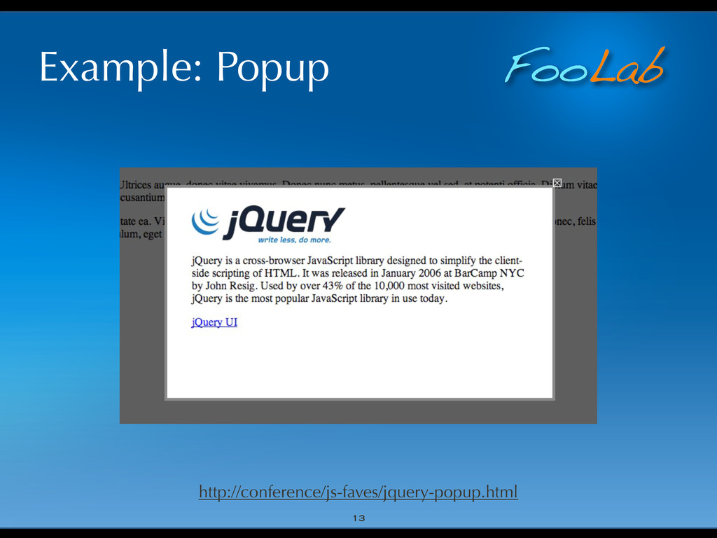 FooLab Example: Popup 13 http://conference/js-f...