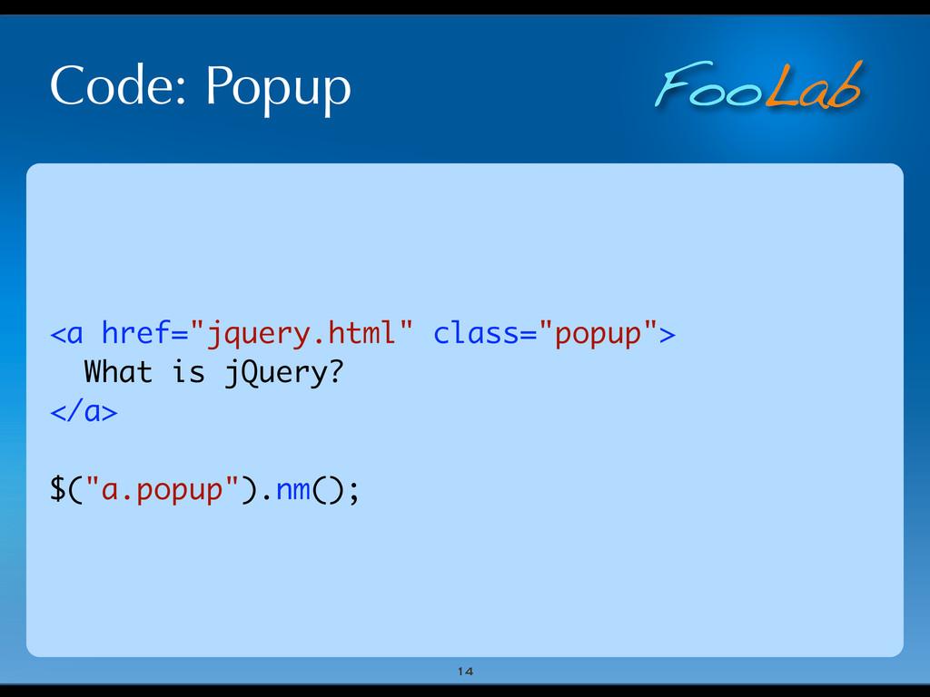 "FooLab Code: Popup 14 <a href=""jquery.html"" cla..."