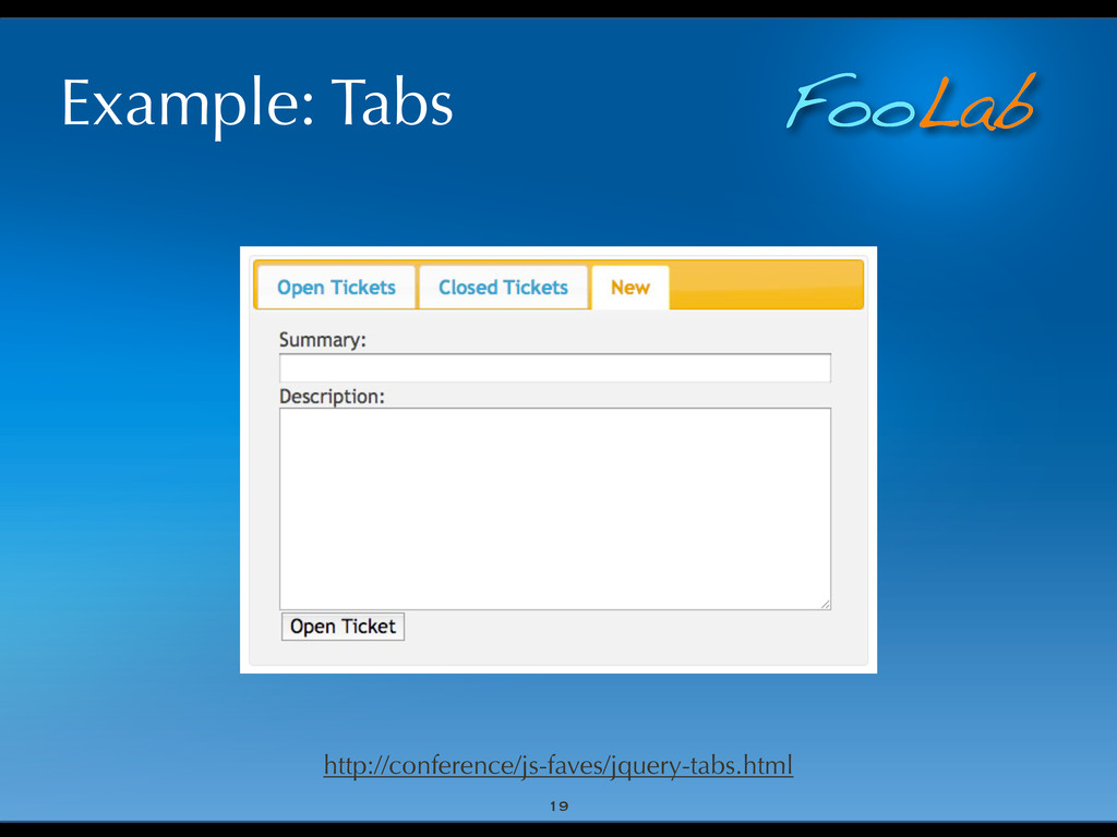 FooLab Example: Tabs 19 http://conference/js-fa...