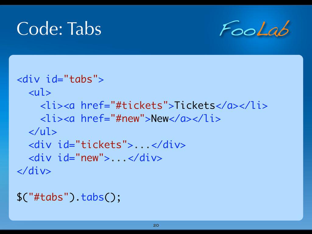 "FooLab Code: Tabs 20 <div id=""tabs""> <ul> <li><..."