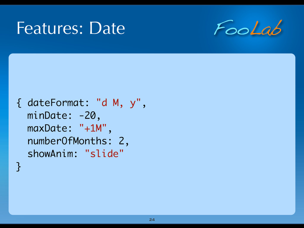 "FooLab Features: Date 24 { dateFormat: ""d M, y""..."