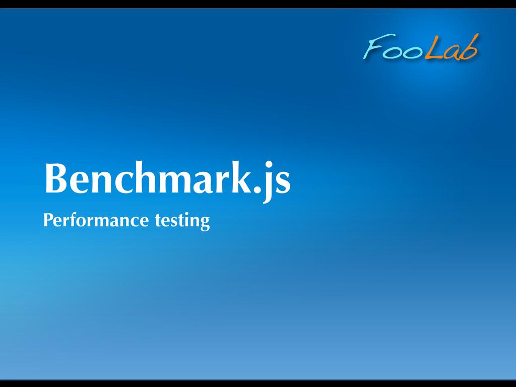 FooLab Benchmark.js Performance testing