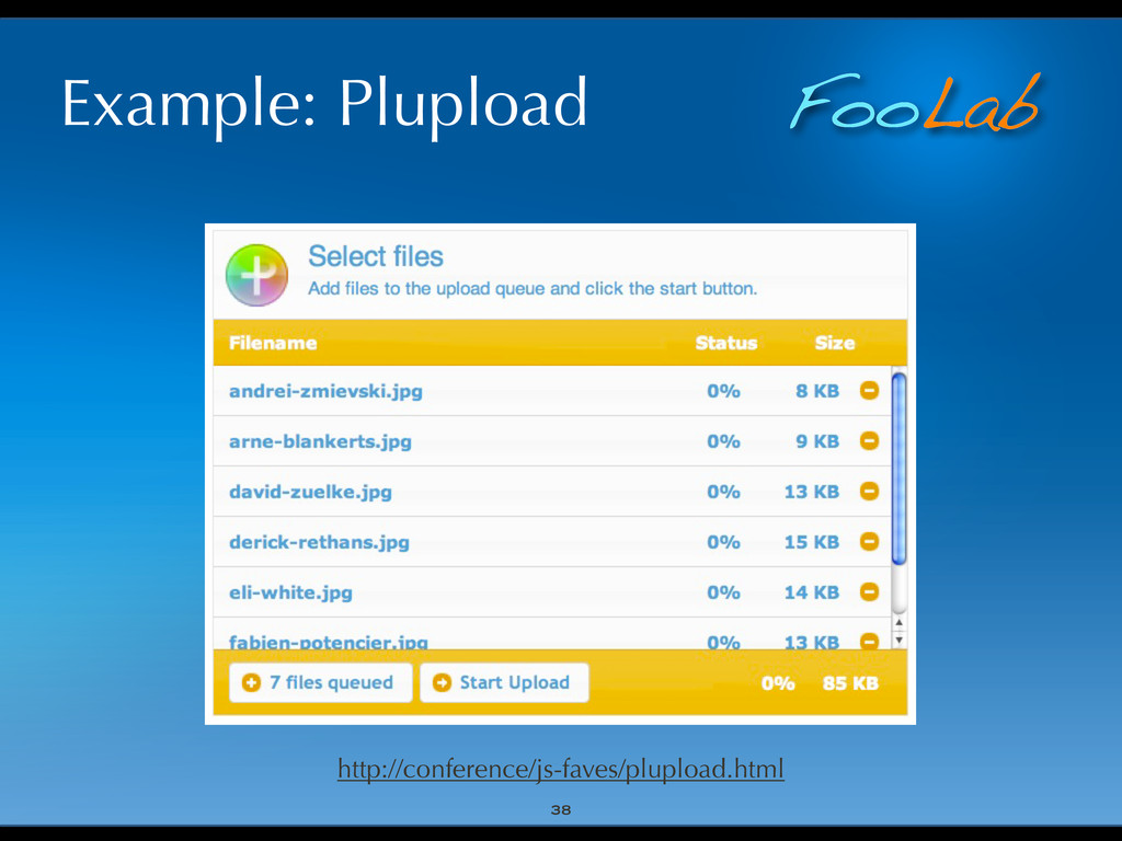 FooLab Example: Plupload 38 http://conference/j...