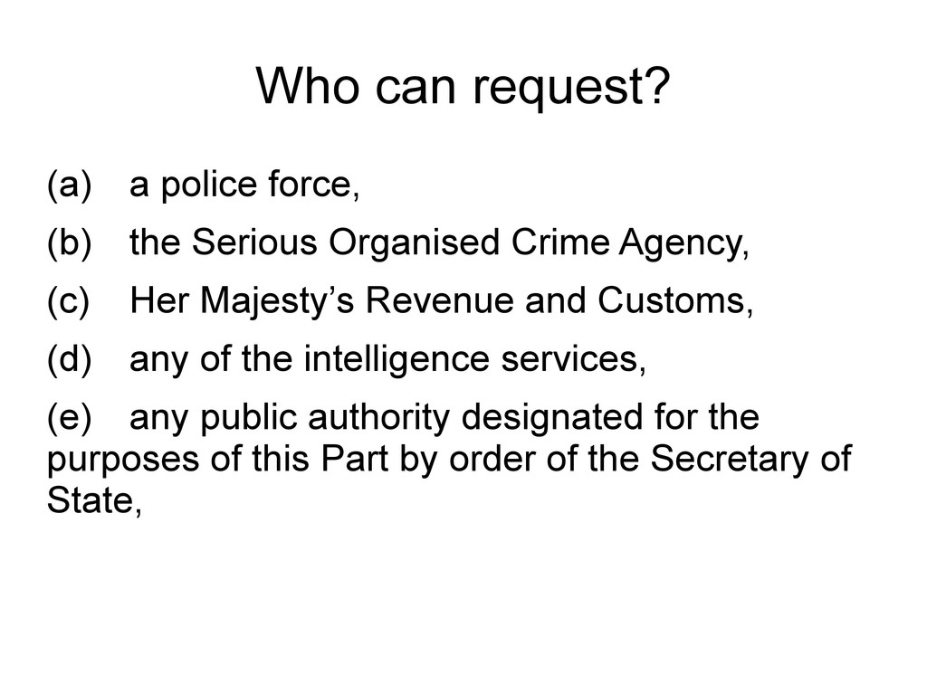 Who can request? (a) a police force, (b) the Se...