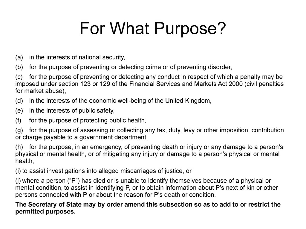 For What Purpose? (a) in the interests of natio...