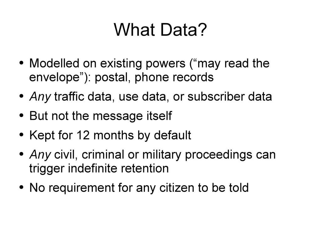 "What Data? ● Modelled on existing powers (""may ..."