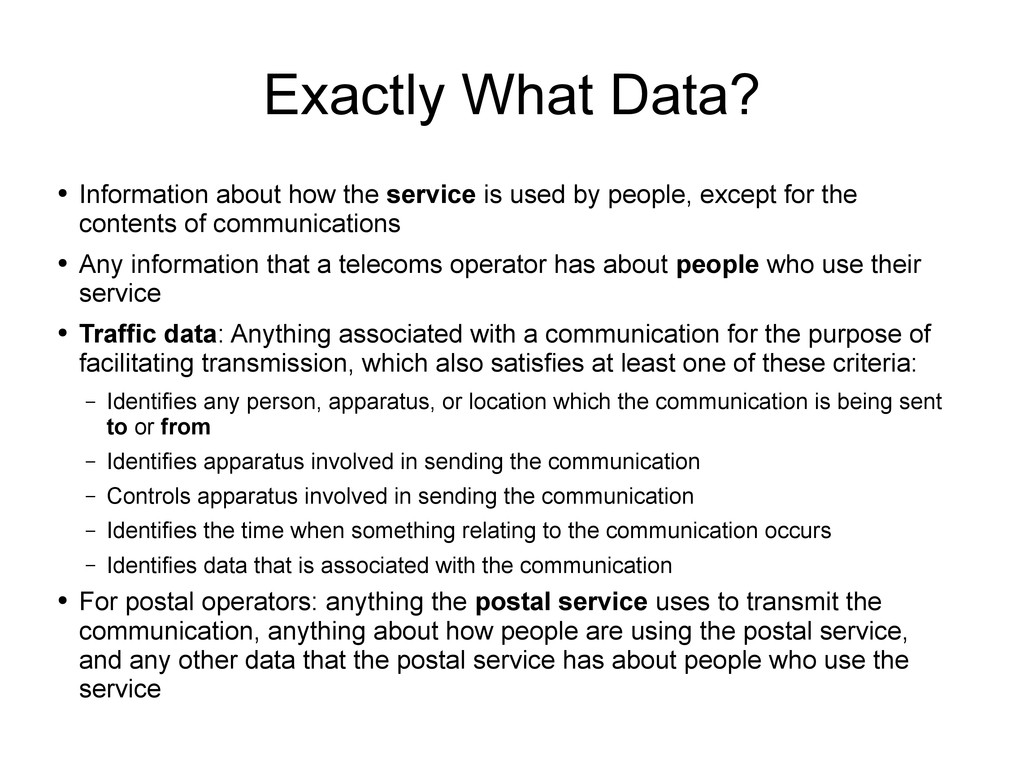 Exactly What Data? ● Information about how the ...