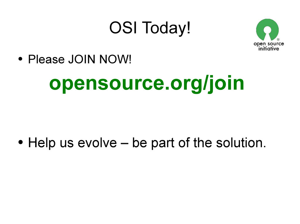OSI Today! ● Please JOIN NOW! opensource.org/jo...