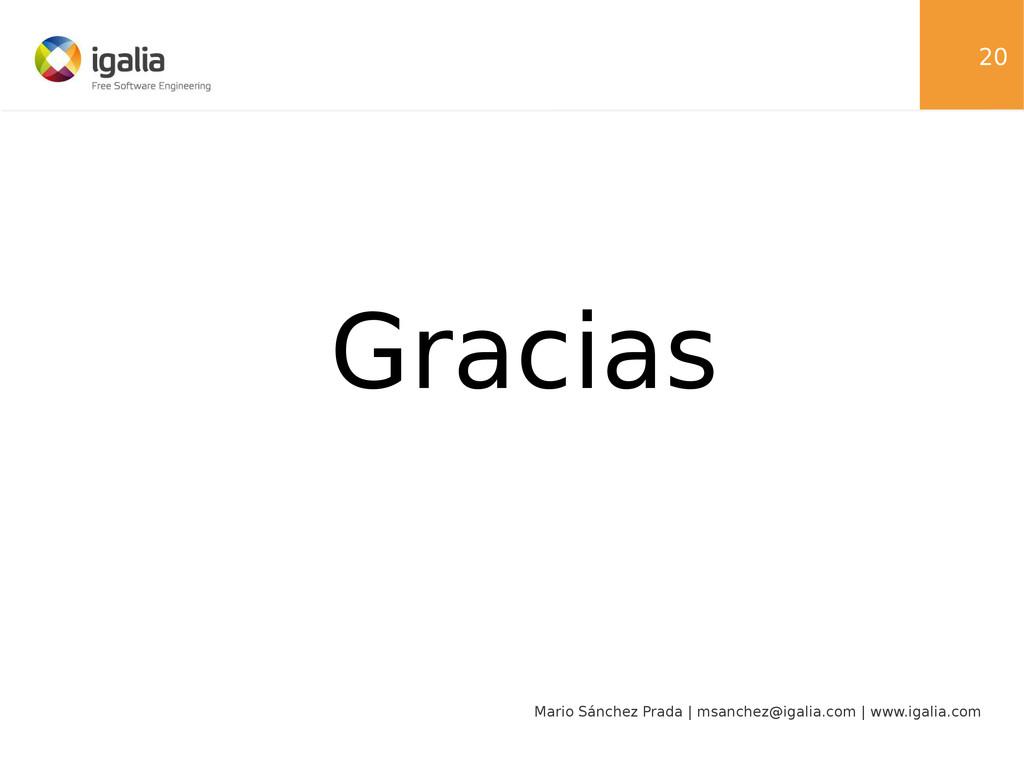 20 Mario Sánchez Prada | msanchez@igalia.com | ...