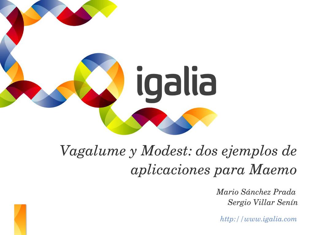 http://www.igalia.com Vagalume y Modest: dos ej...