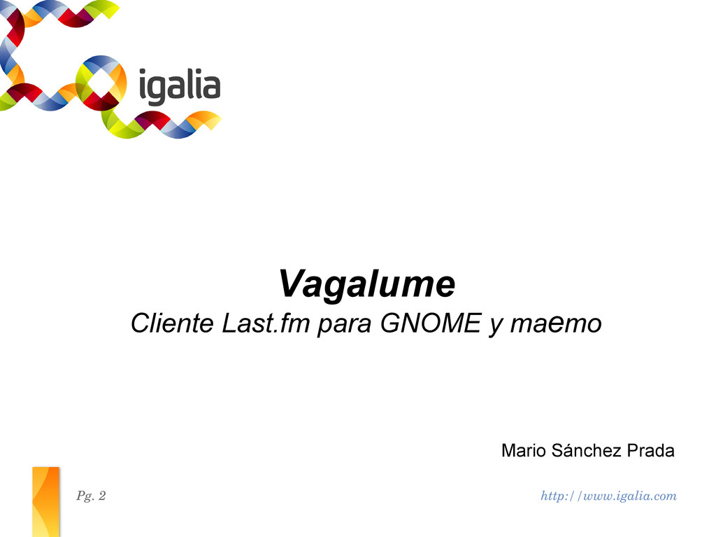 http://www.igalia.com Pg. 2 Vagalume Cliente La...