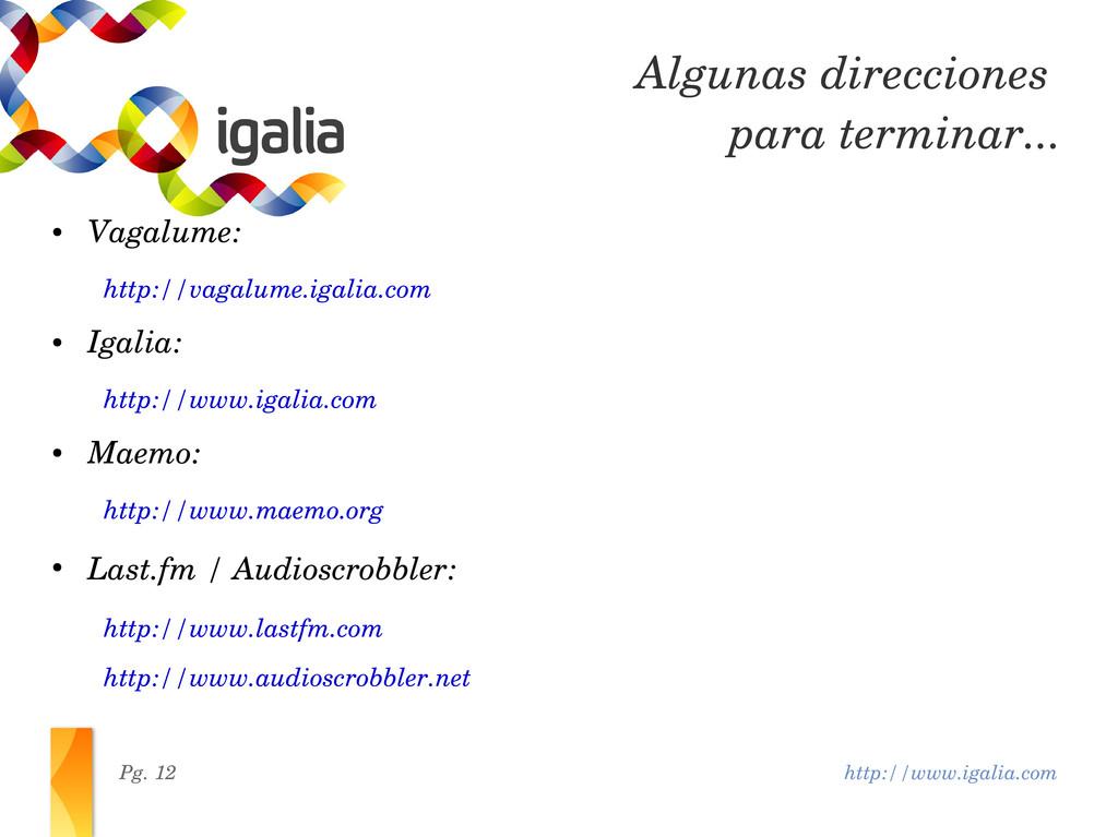 http://www.igalia.com Pg. 12 ● Vagalume: http:/...