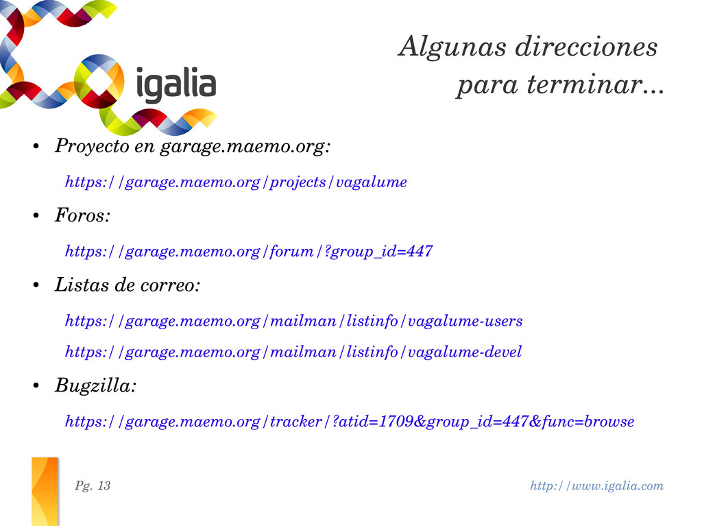 http://www.igalia.com Pg. 13 ● Proyecto en gara...