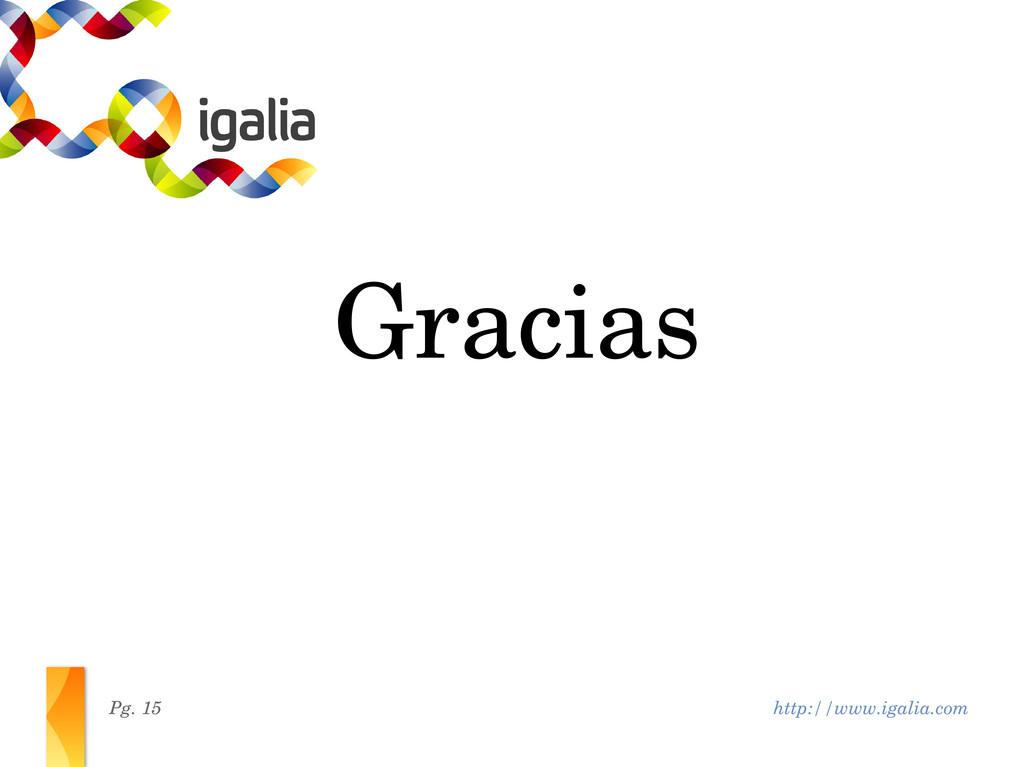 http://www.igalia.com Pg. 15 Gracias