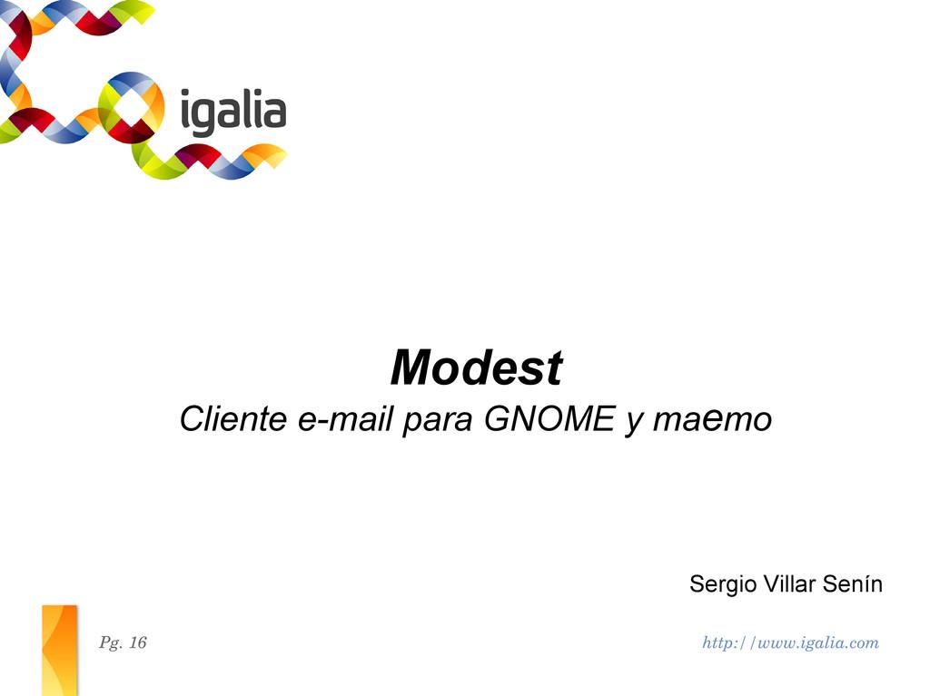 http://www.igalia.com Pg. 16 Modest Cliente e-m...