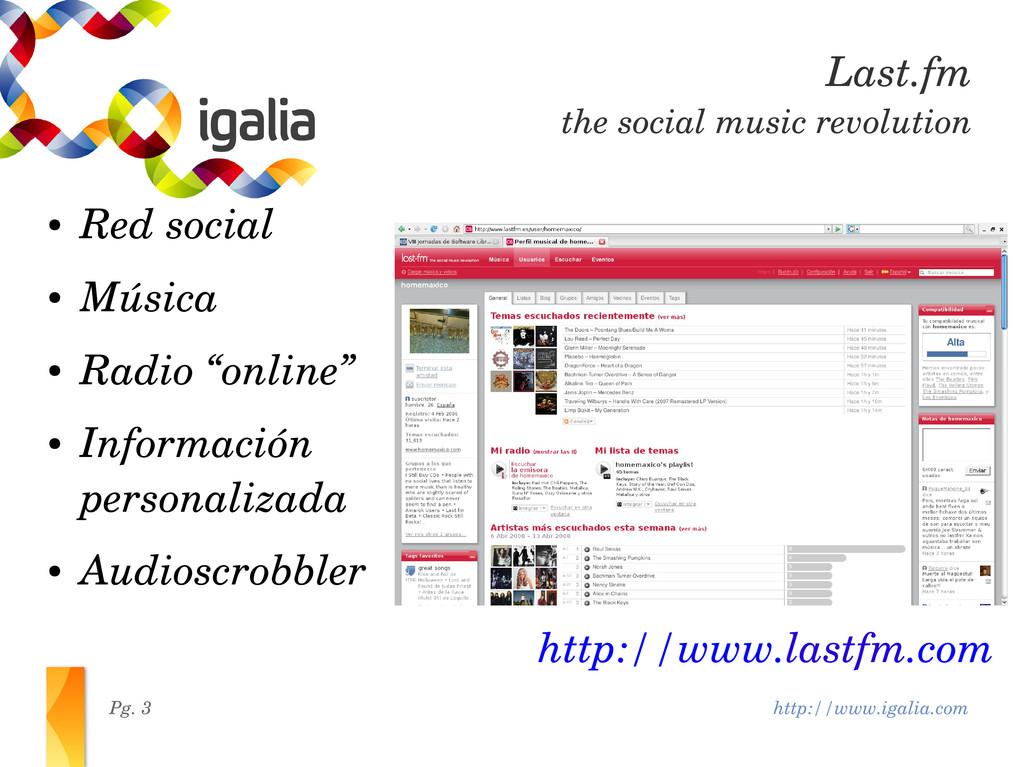 http://www.igalia.com Pg. 3 Last.fm the social ...