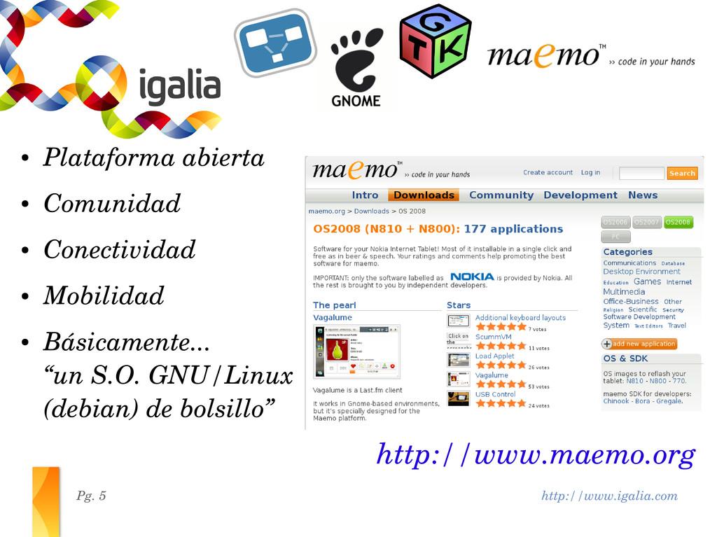 http://www.igalia.com Pg. 5 http://www.maemo.or...