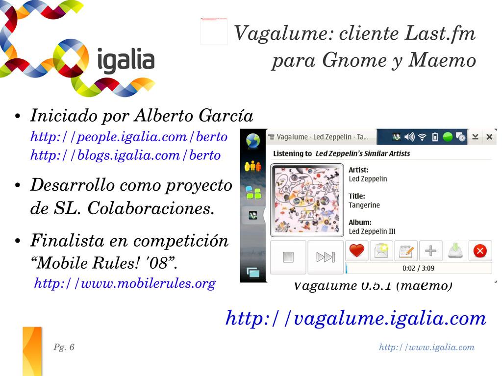 http://www.igalia.com Pg. 6 Vagalume: cliente L...