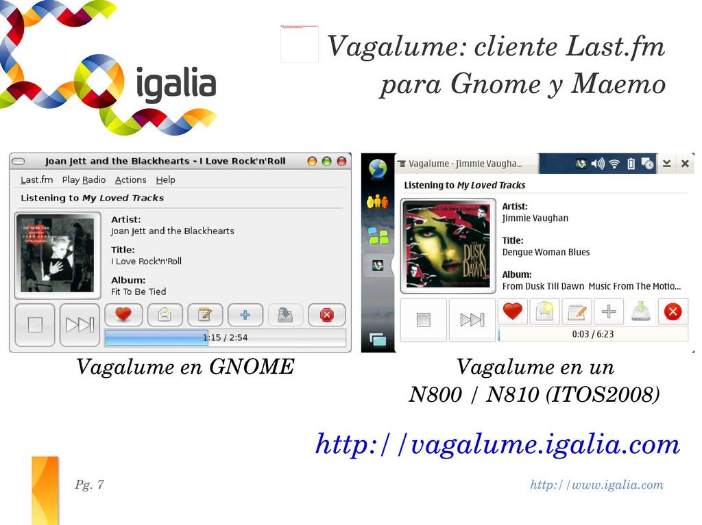 http://www.igalia.com Pg. 7 http://vagalume.iga...