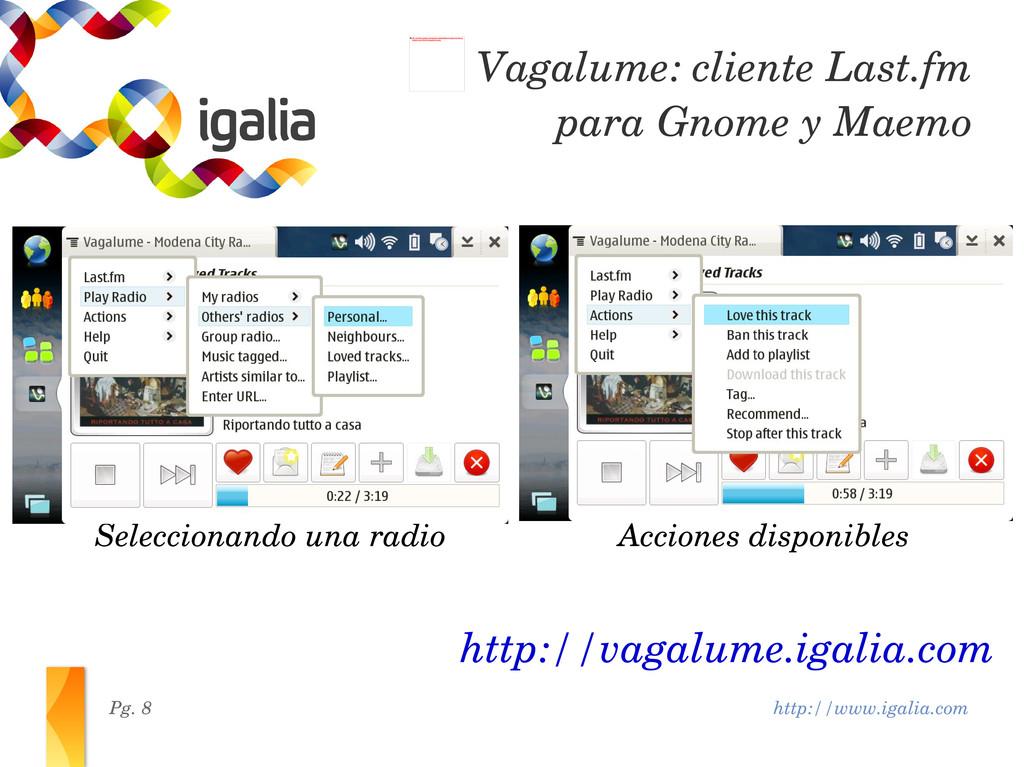http://www.igalia.com Pg. 8 http://vagalume.iga...