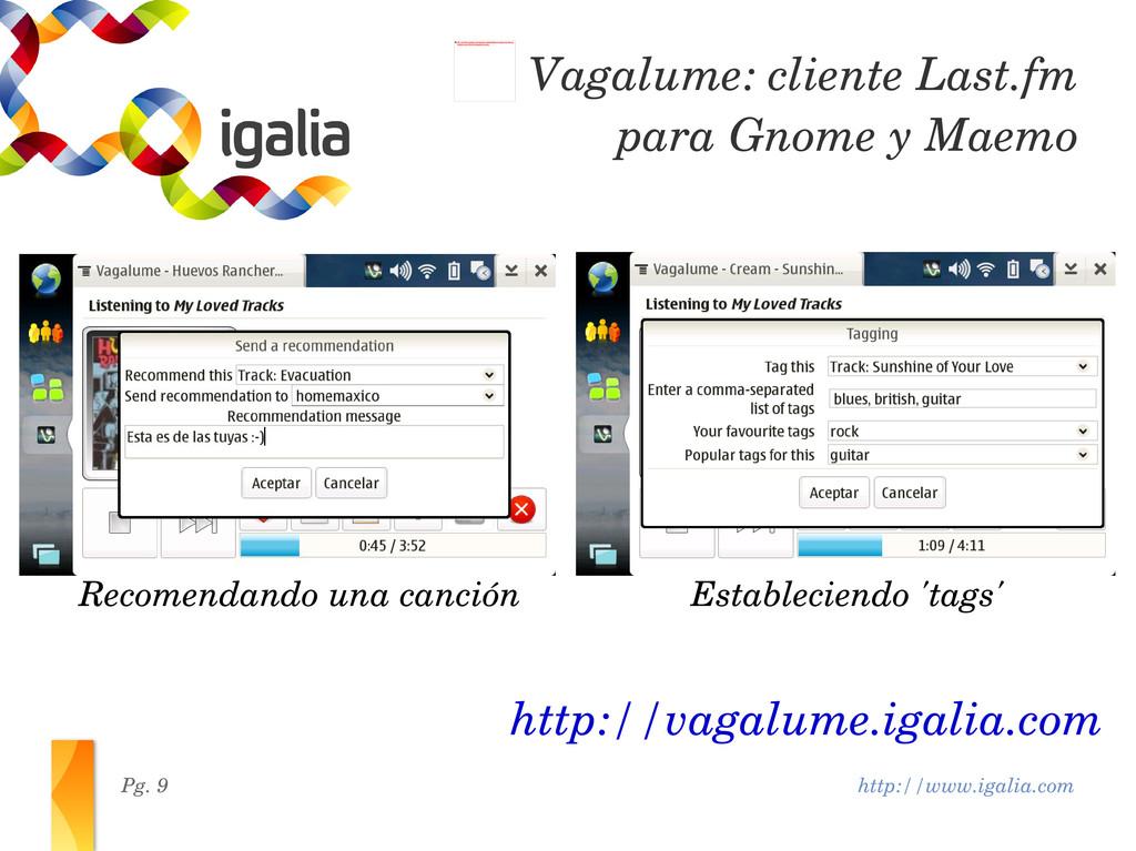 http://www.igalia.com Pg. 9 http://vagalume.iga...