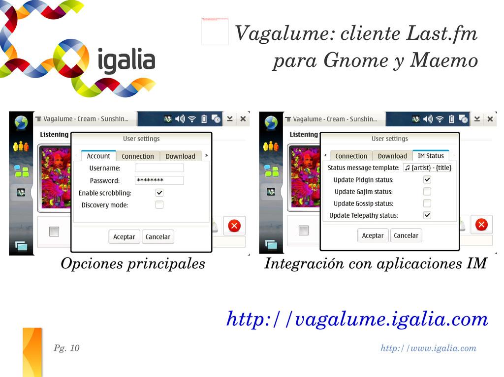 http://www.igalia.com Pg. 10 http://vagalume.ig...