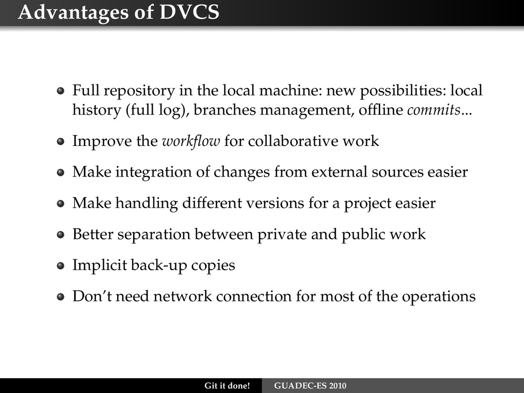 Advantages of DVCS Full repository in the local...