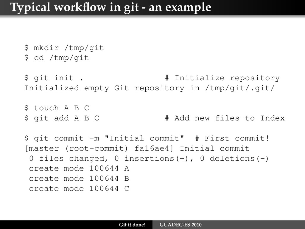 Typical workflow in git - an example $ mkdir /tm...
