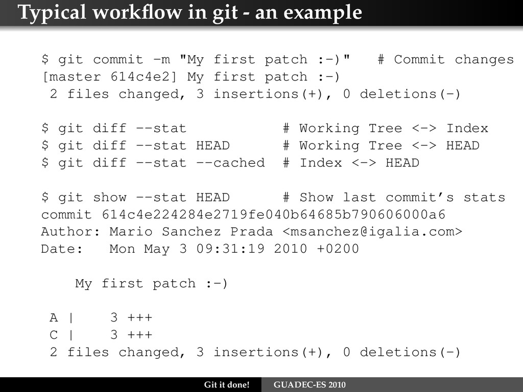 Typical workflow in git - an example $ git commi...