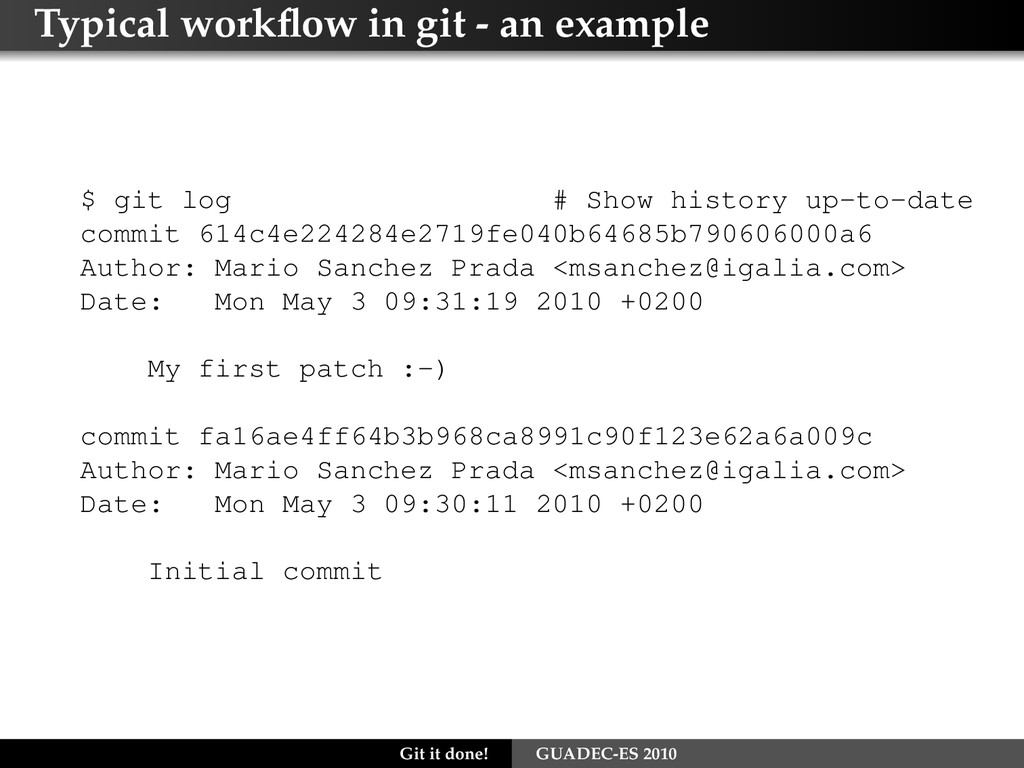 Typical workflow in git - an example $ git log #...