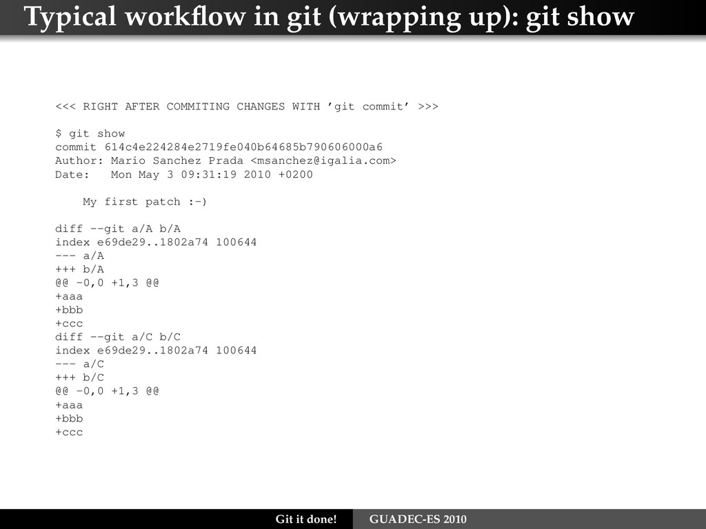 Typical workflow in git (wrapping up): git show ...