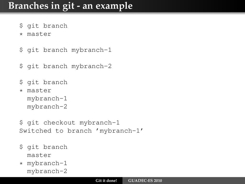 Branches in git - an example $ git branch * mas...